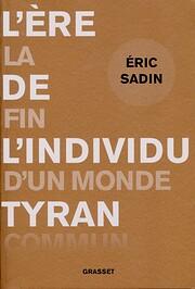 L'ère de l'individu tyran: La fin d'un…