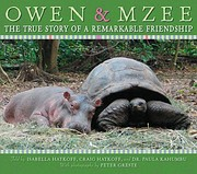 Owen & Mzee: The True Story of a Remarkable…