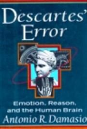 Descartes' Error : Emotion, Reason, and the…