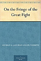 On the Fringe of the Great Fight by George…