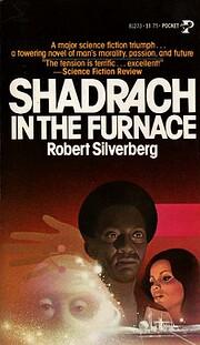 Shadrach in the Furnace de Robert Silverberg
