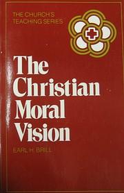The Christian Moral Vision av Earl H. Brill