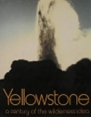 Yellowstone Park: A Century of the…