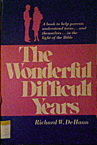 Wonderful Difficult Years by Richard W.…