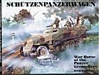 Schützenpanzerwagen: War Horse of the…