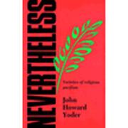 Nevertheless;: A meditation on the varieties…
