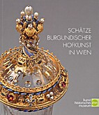 Schätze burgundischer Hofkunst in Wien by…