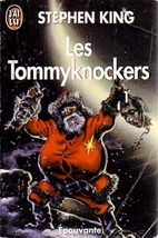 Les Tommyknockers, tome 1 by Stephen King