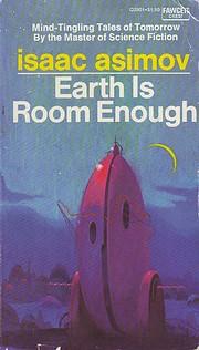 Earth Is Room Enough por Isaac Asimov