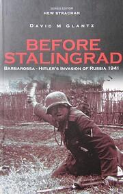 Before Stalingrad : Barbarossa - Hitler's…
