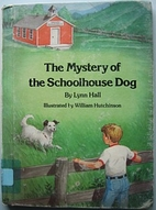 The Mystery of the Schoolhouse Dog by Lynn…