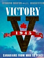 Victory 1945: The Birth of Modern Canada by…