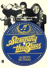 Stomping the Blues de Albert Murray
