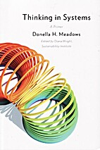 Thinking in Systems: A Primer by Donella H.…