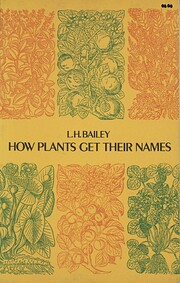 How plants get their names por L. H. Bailey