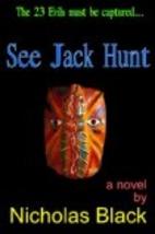 See Jack Hunt (Volume 2) by Nicholas Black