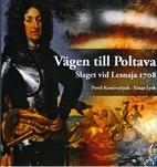 Vägen till Poltava : slaget vid Lesnaja…