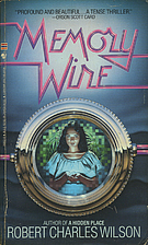 Memory Wire by Robert Charles Wilson
