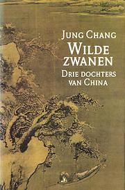 Wilde zwanen drie dochters van China by Jung…