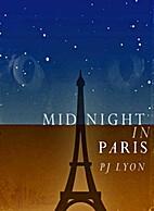Midnight In Paris by PJ Lyon