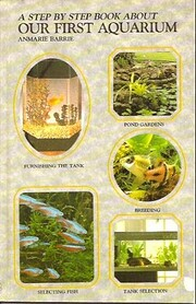 Step by Step Book About Our First Aquarium…