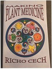 Making Plant Medicine de Richo Cech