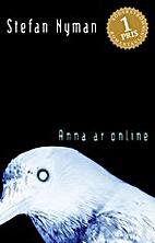 Anna är online : thriller by Stefan…