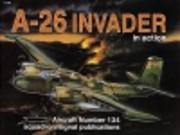 In Action No. 134: A-26 Invader – tekijä:…
