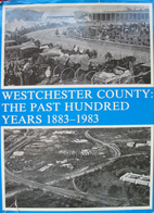 Westchester County: The Past Hundred Years…