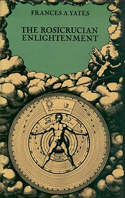 The Rosicrucian enlightenment by Frances…