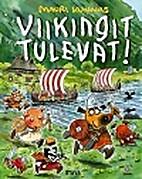 Viikingit tulevat! by Mauri Kunnas