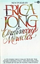 Ordinary Miracles by Erica Jong
