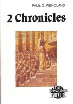 2 Chronicles by Paul O. Wendland
