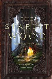 The Starlit Wood: New Fairy Tales por…
