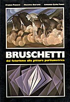 Alessandro Bruschetti: dal futurismo alla…