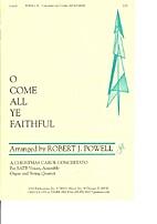 O come all ye faithfuly by Robert J. Powell