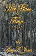 Her Place In Time, Part 2 by Amy K. Jones