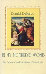 In My Mother's Womb by Donald DeMarco