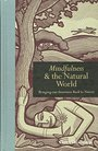 Mindfulness & the Natural World, Bringing Our Awareness Back to Nature - Claire Thompson
