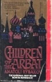 Children of the Arbat por Anatoli Rybakov