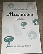 Old-Fashioned Mushroom Recipes by Bear…