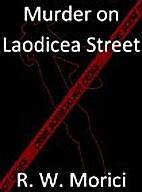 Murder on Laodicea Street by R. W. Morici