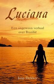 Luciana een ongewoon verhaal over Brazilië…