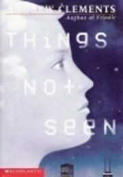 Things Not Seen de Andrew Clements