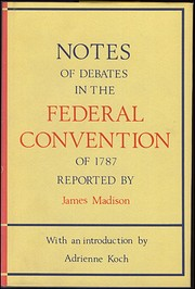 Notes of debates in the Federal Convention…