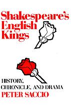 Shakespeares English Kings: History, Chronicle, and Drama