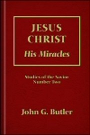 Jesus Christ: His Miracles (Studies of the…