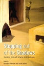 Stepping Out of the Shadows (Insights Into Self-Stigma and Madness) - Dr. Debbie Peterson & Sarah Gordon