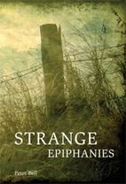 Strange Epiphanies by Peter Bell