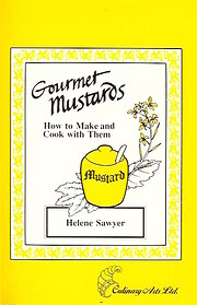 Gourmet Mustards: How to Make and Cook with…